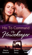 His to Command  the Housekeeper  The Prince s Chambermaid   The Billionaire s Housekeeper Mistress   The Tuscan Tycoon s Pregnant Housekeeper  Mills   Boon M B