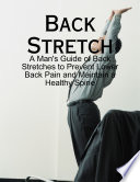 Back Stretch   A Man s Guide of Back Stretches to Prevent Lower Back Pain and Maintain a Healthy Spine
