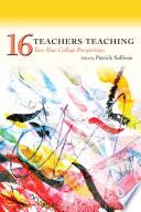 Sixteen Teachers Teaching