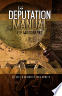 Deputation Manual for Missionaries