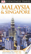 DK Eyewitness Travel Guide  Malaysia   Singapore