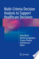 Multi Criteria Decision Analysis To Support Healthcare Decisions