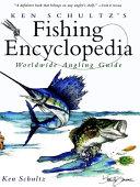 Ken Schultz s Fishing Encyclopedia