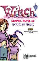 W I T C H  Graphic Novel  2  Meridian Magic  W I T C H   Meridian Magic   Graphic Novel  2