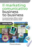 Il marketing comunicativo business to business  La comunicazione offline e online dall impresa alle imprese clienti