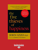 The Five Thieves of Happiness  Large Print 16pt