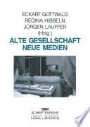 Alte Gesellschaft — Neue Medien