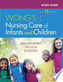 Study Guide for Wong s Nursing Care of Infants and Children   E Book