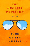 The Minister Primarily: A Novel
