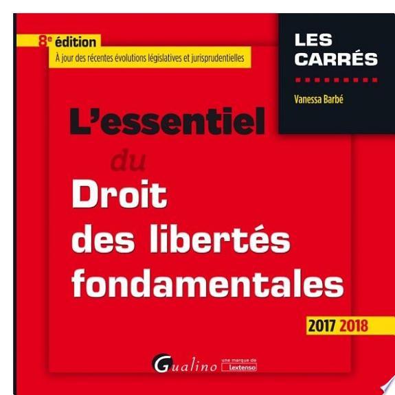 L'essentiel du droit des libertés fondamentales / Vanessa Barbé.- Issy-les-Moulineaux : Gualino une marque de Lextenso , DL 2017