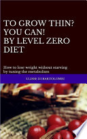 To Grow Thin You Can By Level Zero Diet