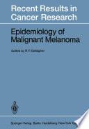 Epidemiology Of Malignant Melanoma