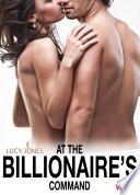At the Billionaire   s Command     Vol  4