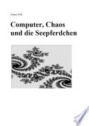 Computer, Chaos und die Seepferdchen