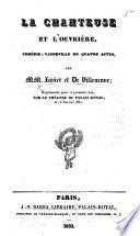 La Chanteuse et l Ouvri  re  com  die vaudeville en quatre actes  par MM  X  et de Villeneuve  etc