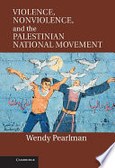 Violence  Nonviolence  and the Palestinian National Movement
