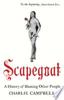 Scapegoat: A History of Blaming Other People Days When A Goat As A Symbol Was