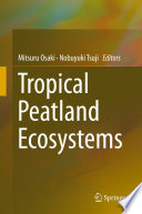 Tropical Peatland Ecosystems Decision Makers And Students Interested