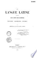 La langue latine étudiée dans l'unité indo-européenne