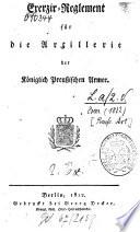 Exerzir-Reglement für die Artillerie der Königlich-Preußischen Armee