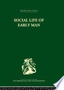 Social Life of Early Man