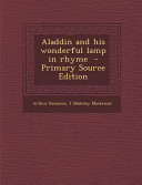 Aladdin And His Wonderful Lamp In Rhyme Primary Source Edition book