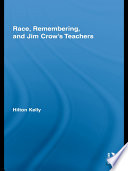 Race  Remembering  and Jim Crow   s Teachers
