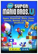 New Super Mario Bros U Game  Download  Stars  Coins  Cheats  Bosses  Luigi  Guide Unofficial