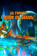 Ultimate Book Of Seeds Discover All Unbelievable Worlds The Game Has To Offer The Masterpiece For All Minecrafters