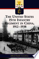 The United States 15th Infantry Regiment in China  1912 1938