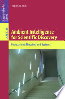 Ambient Intelligence For Scientific Discovery : interactive ways, by combining intelligent computing techniques with...