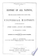 A History of All Nations, from the Earliest Periods to the Present Time