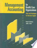 Management Accounting for Health Care Organizations
