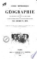 Cours methodique de geographie a l usage des etablissements d instruction et des gens du monde  avec un apercu de l histoire politique et litteraire des principales nations par H  Chauchard et A  Muntz