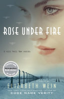 Rose Under Fire by Elizabeth E. Wein