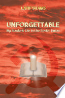 Unforgettable  My Student Life in the Soviet Union