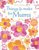Things To Make For Mums book
