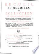 Recueil de memoires ou Collection de pieces academiques concernant la Medecin, la Chymie, la Physique experimentale, la Botanique et l'histoire naturelle, par J. Berryat
