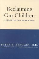 Reclaiming Our Children : the relationships between children and adults...