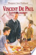 Vincent de Paul, Saint of Charity