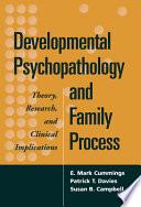 Developmental Psychopathology And Family Process book