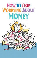 How to Stop Worrying about Money