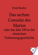 Das sechste Consulat des Marius oder das Jahr 100 in der römischen Verfassungsgeschichte