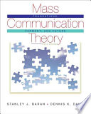 Mass Communication Theory  Foundations  Ferment  and Future