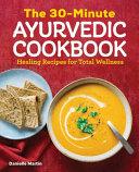 The 30 Minute Ayurvedic Cookbook