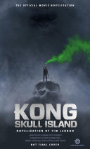 Kong  Skull Island   The Official Movie Novelization