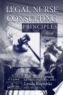 Legal Nurse Consulting Principles, Third Edition : has grown to include areas such as...