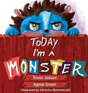 Today I M A Monster