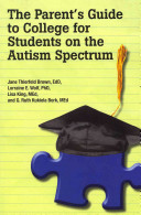 The Parent s Guide to College for Students on the Autism Spectrum