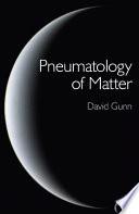 Pneumatology of Matter